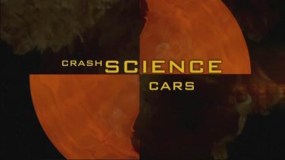 Наука катастроф: Автомобили / Crash science (2006)