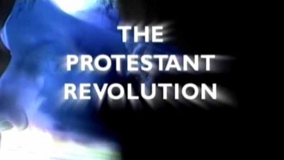 Протестантская революция 1 серия. Политика веры / The Protestant Revolution (2007)