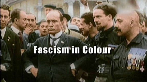 Фашизм в цвете 2 серия. Муссолини и власть / Fascism in Colour (2006)