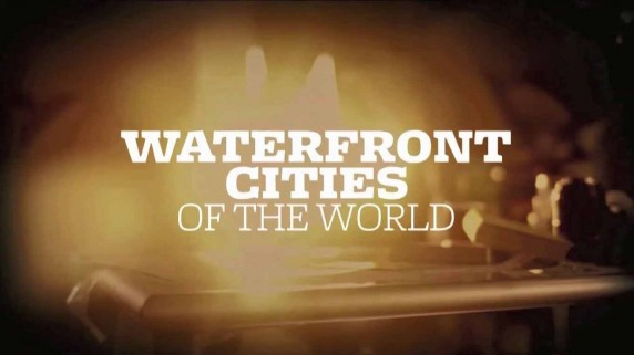 Город на берегу 3 сезон 02 серия. Нью-Йорк / Waterfront Cities of The World (2013)