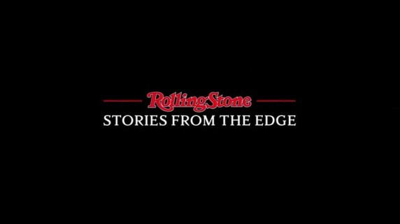 Rolling Stone: История на страницах журнала 1 серия / Rolling Stone: Stories from the Edge (2017)