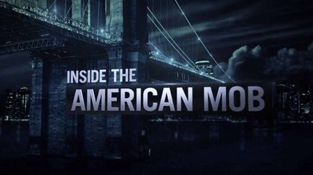 Американская мафия изнутри 1 серия. Выжить в 70-е / Inside the American Mob (2013)
