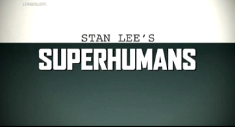 Сверхлюди Стэна Ли 4 серия / Stan Lee's Superhumans (2010)
