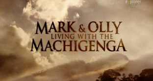 Марк и Олли в племени Мачигенга 2 серия: Злой дух / Mark & Olly: Living With The Machigenga (2009)