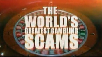 Самые великие игорные аферы 1 серия / The World's Greatest Gambling Scams (2006)