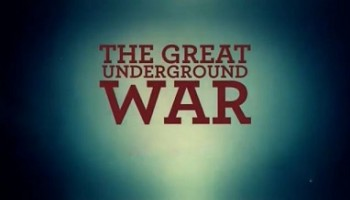 Великий подвиг шахтеров в Первой мировой войне 03 серия. Ипрские туннели / The Great Underground War (2014)
