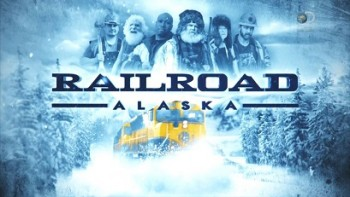 Железная дорога Аляски 3 сезон 8 серия. Срыв / Railroad Alaska (2015)