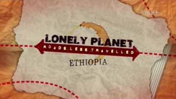 Lonely Planet: путеводитель по неизвестной Эфиопии / Lonely Planet: A guide to the unknown Ethiopia (2015)