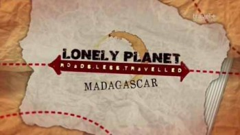 Lonely Planet: путеводитель по неизвестному Мадагаскару / Lonely Planet: A guide to the unknown Madagascar (2014)