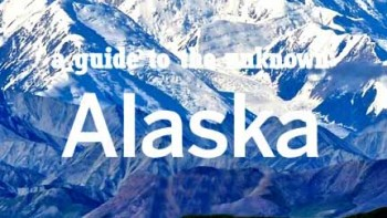 Lonely Planet: путеводитель по неизвестной Аляске / Lonely Planet: A guide to the unknown Alaska (2014)