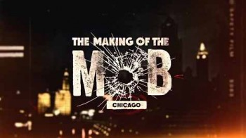 Рождение мафии: Чикаго 2 сезон 1 серия / The Making of the Mob: Chicago (2016)