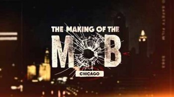 Рождение мафии: Чикаго 2 сезон 2 серия / The Making of the Mob: Chicago (2016)