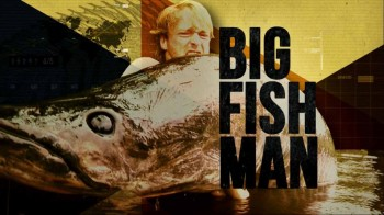 Охота на крупную рыбу 2 серия. Монголия / Big Fish Man (2015)