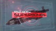Супербомбы 1 серия / Rise of The Superbombs (2017)