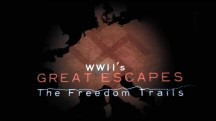 Побег от Гитлера 3 серия / Wwii's great escapes: the freedom trails (2017)