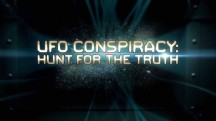 Заговор НЛО: в поисках правды 1 серия / UFO Conspiracy: Hunt for the Truth (2017)
