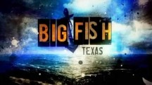 Техасский улов 6 серия. Море рыбы и ни одной поклёвки / Big Fish Texas (2016)