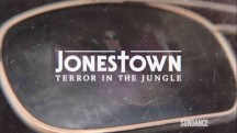 Бойня в Джонстауне 3 серия / Jonestown: Terror in the Jungle (2018)