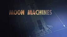 Аппараты лунных программ 1 серия. Сатурн-5 / Moon Machines (2008)