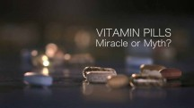Витамины: чудо или миф / Vitamin Pills: Miracle or Myth? (2018)