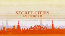 Нескучный Амстердам / Secret Cities. Amsterdam (2018)